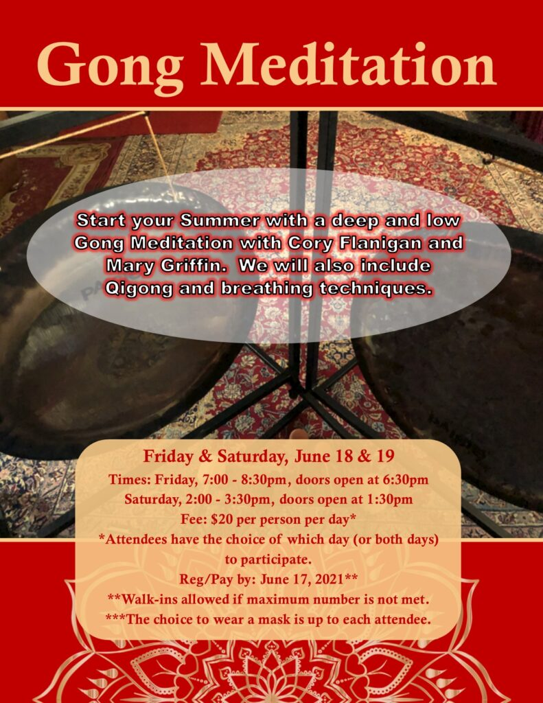 2 day gong meditation on friday and saturday, June 18 & 19, 2021.  $20 per person per day.  Come 1 day or both.